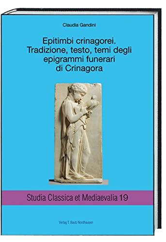 Epitimbi crinagorei. Tradizione, testo, temi degli epigrammi: Claudia Gandini, Paolo
