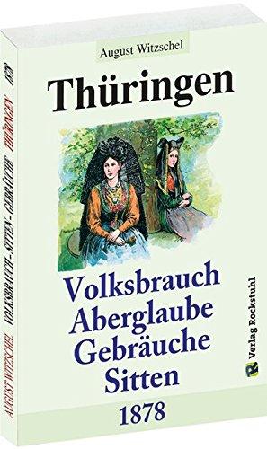 9783959660174: Thüringen - Volksbrauch, Aberglaube, Sitten und Gebräuche - 1866: und andere Überlieferungen