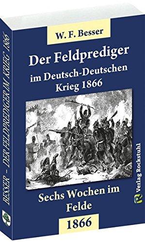9783959660235: Der FELDPREDIGER im Deutsch-Deutschen Krieg 1866