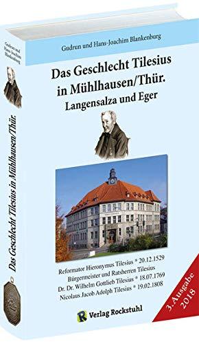 Das Geschlecht Tilesius in Mühlhausen/Thür., Langensalza und Eger: Gudrun ...