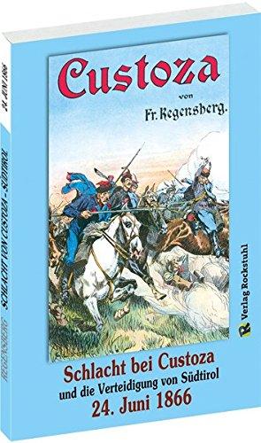 9783959660518: SCHLACHT BEI CUSTOZA und die Verteidigung von Südtirol am 24. Juni 1866: Der Deutsche Krieg von 1866 27