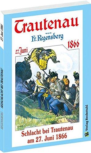 9783959660532: Schlacht bei Trautenau am 27. Juni 1866