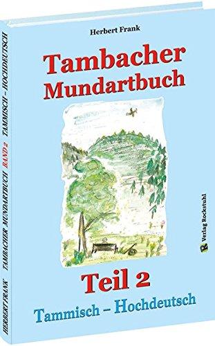 9783959663021: TAMBACHER MUNDARTBUCH Teil 2 - Tammisch - Hochdeutsch: Heitere und besinnliche Geschichten - LESEN-HÖREN-SEHEN-LACHEN