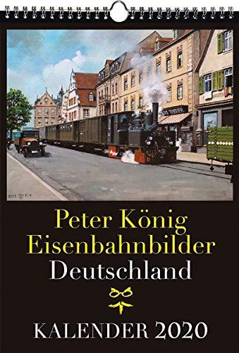 Eisenbahn Kalender 2020: Peter König Eisenbahnbilder Deutschland: Peter Koenig