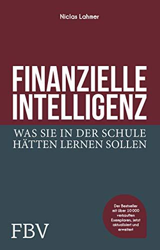 9783959721028: Finanzielle Intelligenz: Was Sie in der Schule hätten lernen sollen