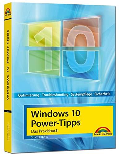 9783959820615: Windows 10 Power-Tipps - Das Maxibuch: Optimierung, Troubleshooting und mehr - aktuellste Ausgabe inkl. März 2017 Update