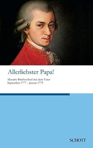 9783959835077: Allerliebster Papa!: Mozarts Briefwechsel mit dem Vater September 1777 bis Januar 1779