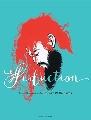 Seduction: Erotic Illustrations by Robert W Richards (Hardcover): Robert W. Richards