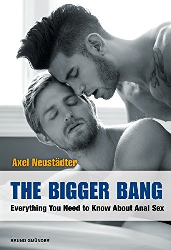 9783959851534: The Bigger Bang: Everything You Need to Know About Anal Sex