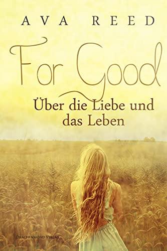 9783959919616: For Good: Über die Liebe und das Leben