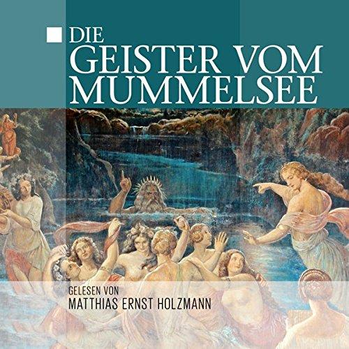 Die Geister Vom Mummelsee: Gelesen Von Matthias