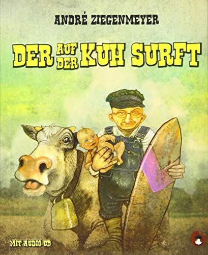 Der auf der Kuh surft: André Ziegenmeyer
