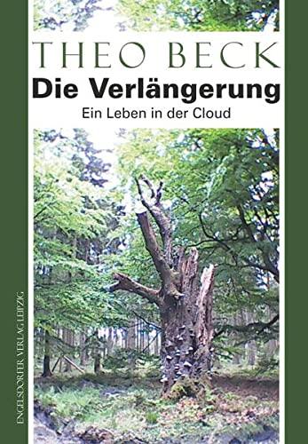 9783960084204: Die Verlängerung: Ein Leben in der Cloud