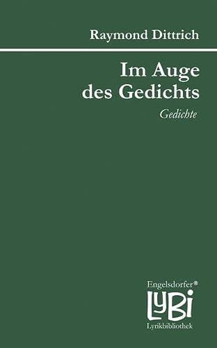 Im Auge des Gedichts (Paperback): Raymond Dittrich
