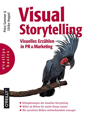 9783960090014: Visual Storytelling: Visuelles Erz�hlen in PR & Marketing (basics-Reihe)