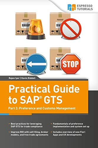 9783960125327: Practical Guide to SAP GTS Part 2: Preference and Customs Management