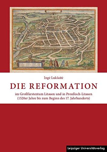 Die Reformation im Grofurstentum Litauen und in Preuisch-Litauen (1520er Jahre bis zum Beginn des ...