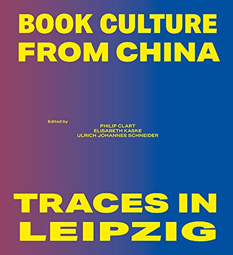 , Book Culture from China - Traces in Leipzig