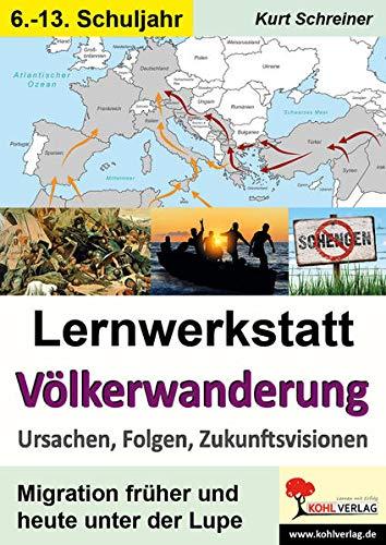 9783960400363: Lernwerkstatt Völkerwanderung: Ursachen, Folgen, Zukunftsvisionen