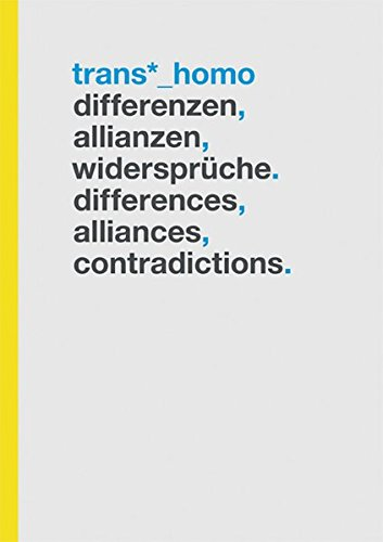 Trans*_Homo: Differenzen, Allianzen, Widerspruche. Differences, Alliances, Contradictions: Justin Time, Franzen