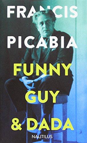 Funny Guy & Dada: Francis Picabia