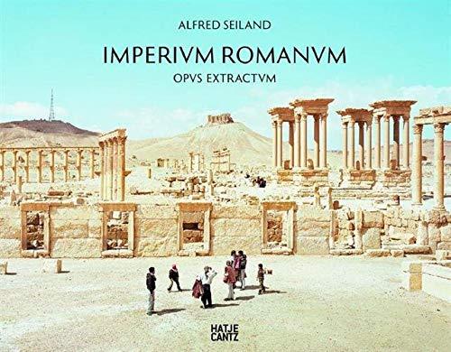9783960700067: Alfred Seiland, Imperium Romanum: Opus Extractum