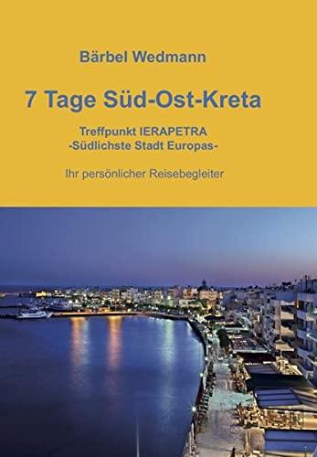7 Tage Sud-Ost-Kreta: Treffpunkt IERAPETRA - Sudlichste: Barbel Wedmann