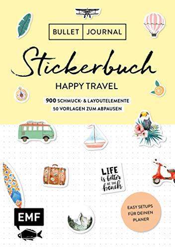 9783960934646: Bullet Journal - Stickerbuch Happy Travel: 750 Schmuck- und Layoutelemente rund um das Thema Reisen: Mit Journal-Tipps, Reise-Inspirationen und 100 ... Alle Aufkleber mit beschreibbarer Oberfläche