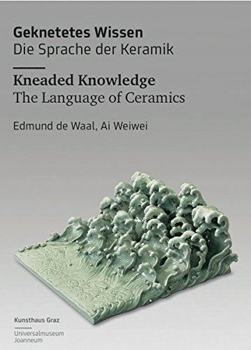 Geknetetes Wissen - Die Sprache der Keramik: Waal, Edmund de