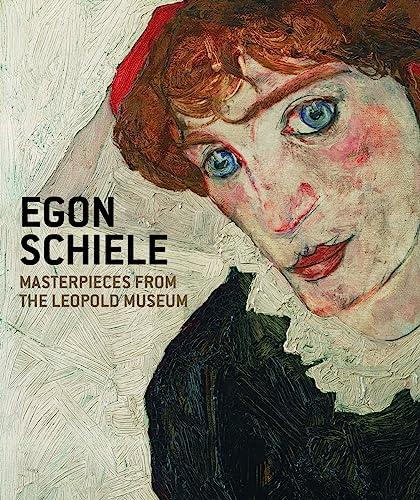 Egon Schiele: Masterpieces from the Leopold Museum: Leopold, Rudolf, Leopold, Elisabeth, Smola, ...