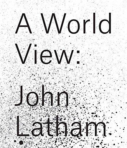 A World View - John Latham: Adam Kleinman (author),