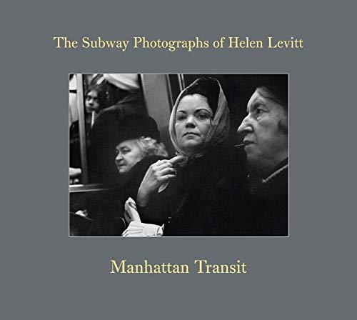 9783960981220: Helen Levitt: Manhattan Transit