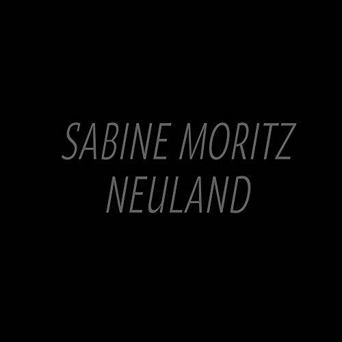 Sabine Moritz: Neuland: Moritz, Sabine