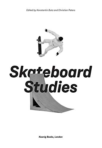 Skateboard Studies: Butz, Konstantin; Peters,