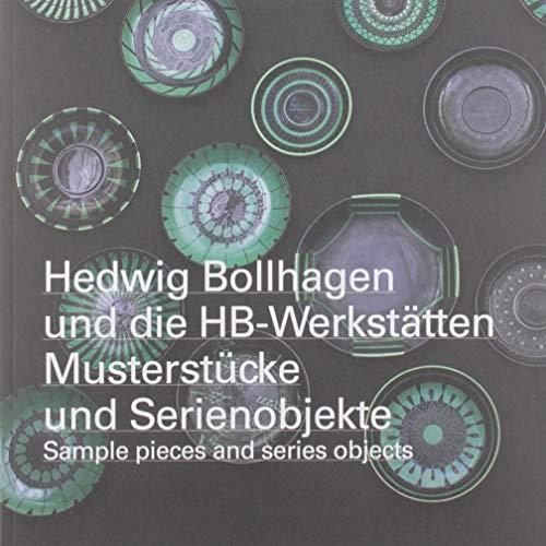 Hedwig Bollhagen und die HB-Werkstätten. Musterstücke und Serienobjekte / sample pieces and series objects : Ausst. Kat. Internationales Keramik-Museum , Weiden. Zweigmuseum der Neuen Sammlung - Design Museum, München 2019 - Angelika Nollert