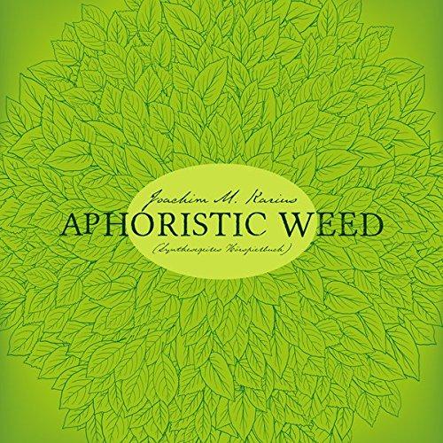 Aphoristic Weed: Synthesegeiles Horspielbuch: Joachim M. Karius
