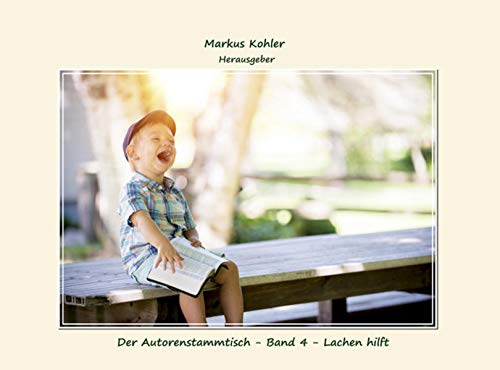 Der Autorenstammtisch   Band 4   Lachen: Dagmar Schindler, Erich