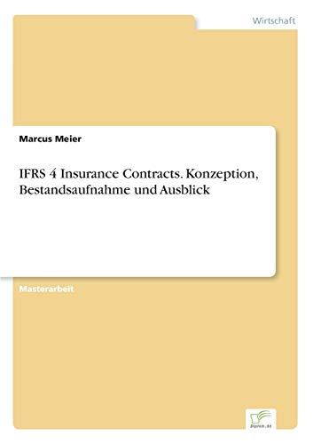 IFRS 4 Insurance Contracts. Konzeption, Bestandsaufnahme und: Meier, Marcus