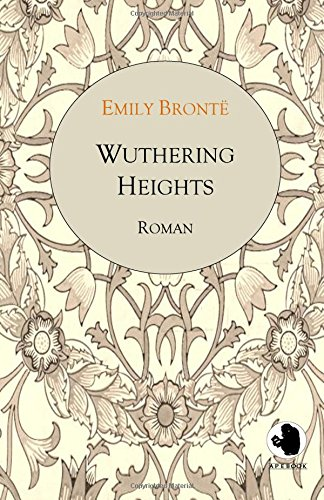 9783961300228: Wuthering Heights (ApeBook Classics; dt.): Sturmhöhe (Victorian Writers) (German Edition)