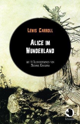 Alice im Wunderland (ApeBook Classics; dt.; illustr.: Carroll, Lewis