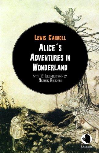Alice?s Adventures in Wonderland (ApeBook Classics; illustr.: Carroll, Lewis