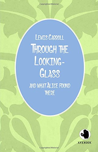9783961300303: Through the Looking-Glass (ApeBook Classics): And What Alice Found There (Victorian Writers)
