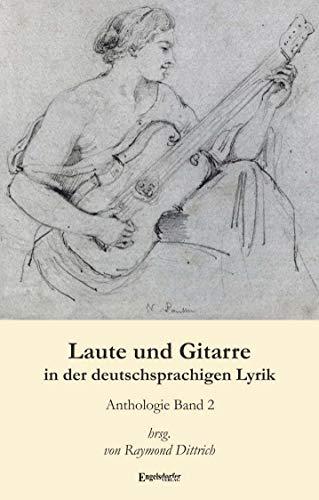 Laute und Gitarre in der deutschsprachigen Lyrik: Dittrich, Raymond