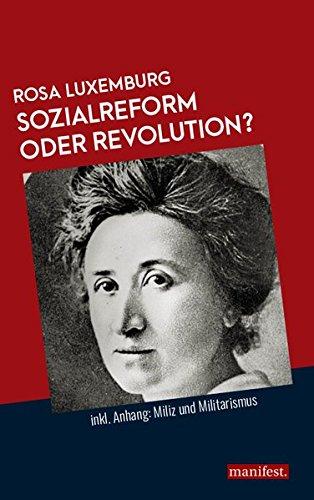 Sozialreform oder Revolution?   Inkl. Anhang: Miliz und Militarismus - Luxemburg, Rosa