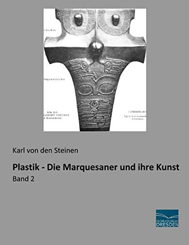 Plastik - Die Marquesaner und ihre Kunst: Steinen, Karl von