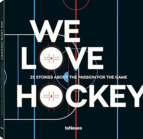 We love hockey. 25 stories about the: Neudecker, Michael; Tomes,