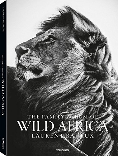 The Family Album of Wild Africa: Baheux, Laurent