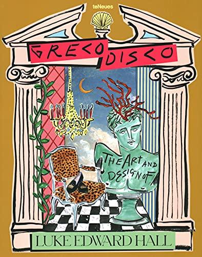 9783961711963: Greco Disco: The Art and Design of Luke Edward Hall (Lifestyle)