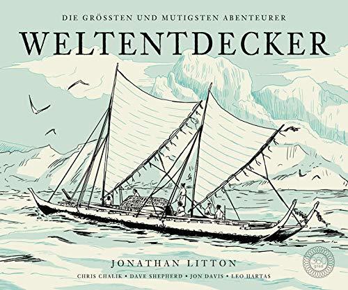 Weltentdecker: Die groten und mutigsten Abenteurer: Jonathan Litton, Chris