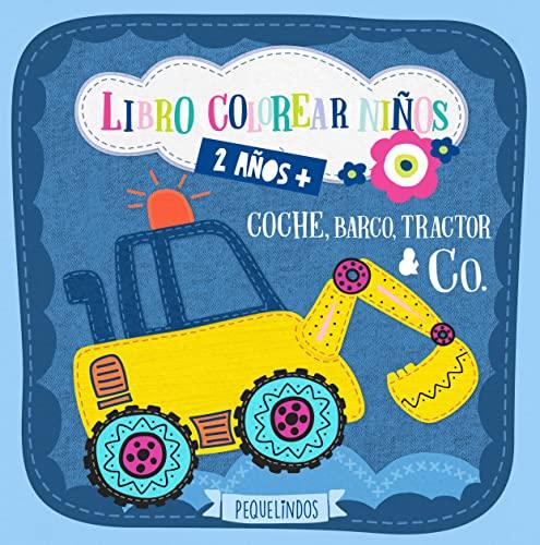 9783962230470: Libro colorear niños 2 años + Coche, barco, tractor & Co.: PEQUELINDOS cuadernos para colorear niños con excavadora, avión, camion de bomberos y muchos otros dibujos para pintar
